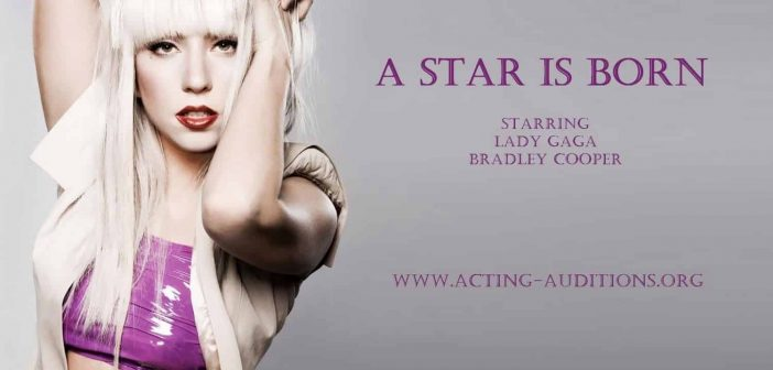 Lady Gaga A Star Is Born Casting Calls