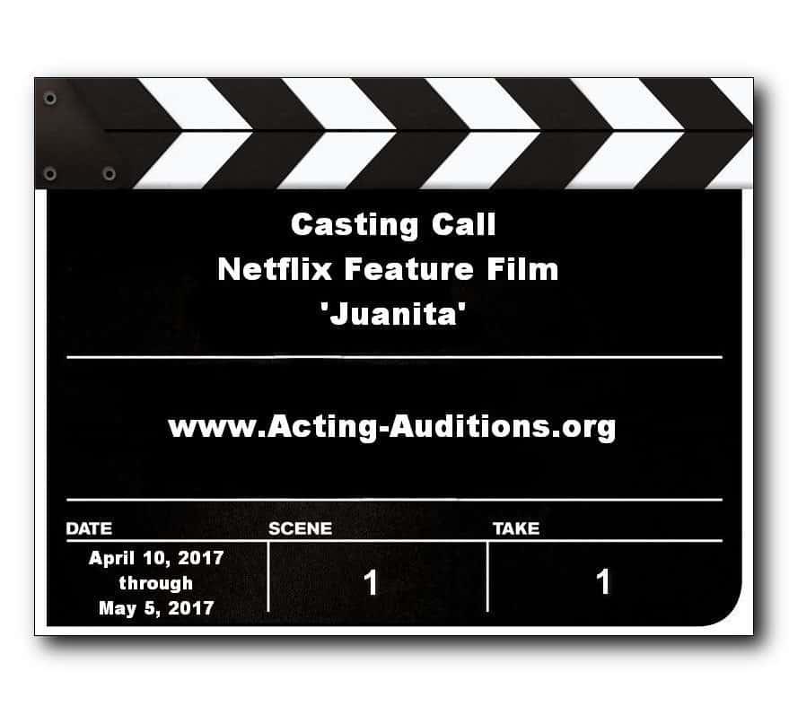 Netflix Juanita Casting Call