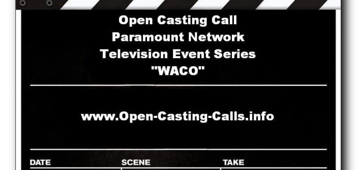 Open casting call for Paramount Network event series 'WACO' 1